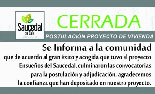 Cerrada Postulación Proyecto Ensueños del Saucedal